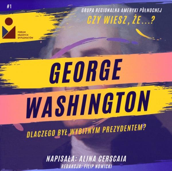 Dlaczego George Washington był legendarnym prezydentem?