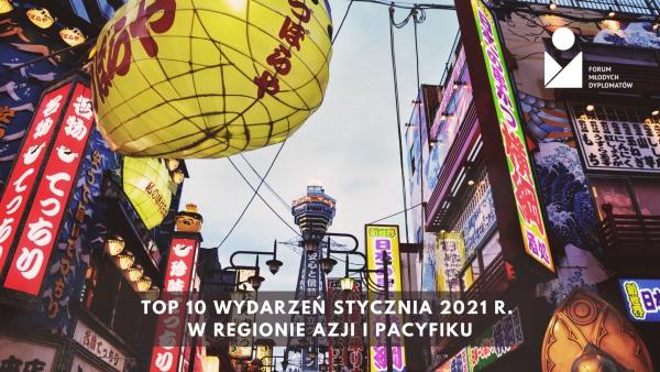 Top 10 wydarzeń stycznia 2021 r. w regionie Azji i Pacyfiku