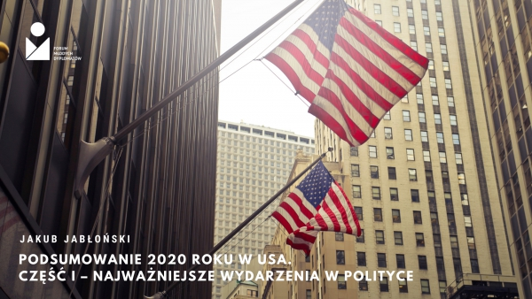 Podsumowanie 2020 roku w USA. Część II – najważniejsze wydarzenia polityczne