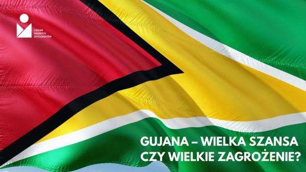 Gujana – wielka szansa czy wielkie zagrożenie?