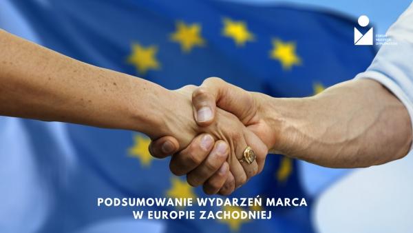 Podsumowanie wydarzeń marca w Europie Zachodniej