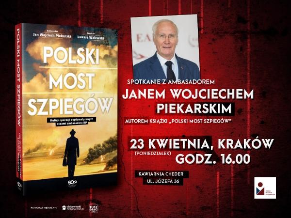 """Jan Wojciech Piekarski opowie o książce """"Polski Most Szpiegów"""""""