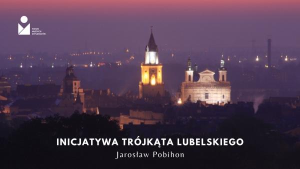 Inicjatywa Trójkąta Lubelskiego. Przegląd trójstronnych relacji