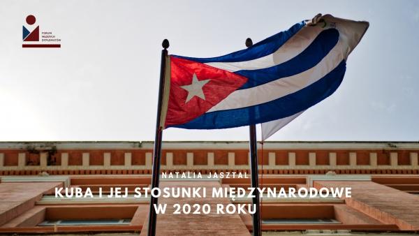 Kuba i jej stosunki międzynarodowe w 2020 roku